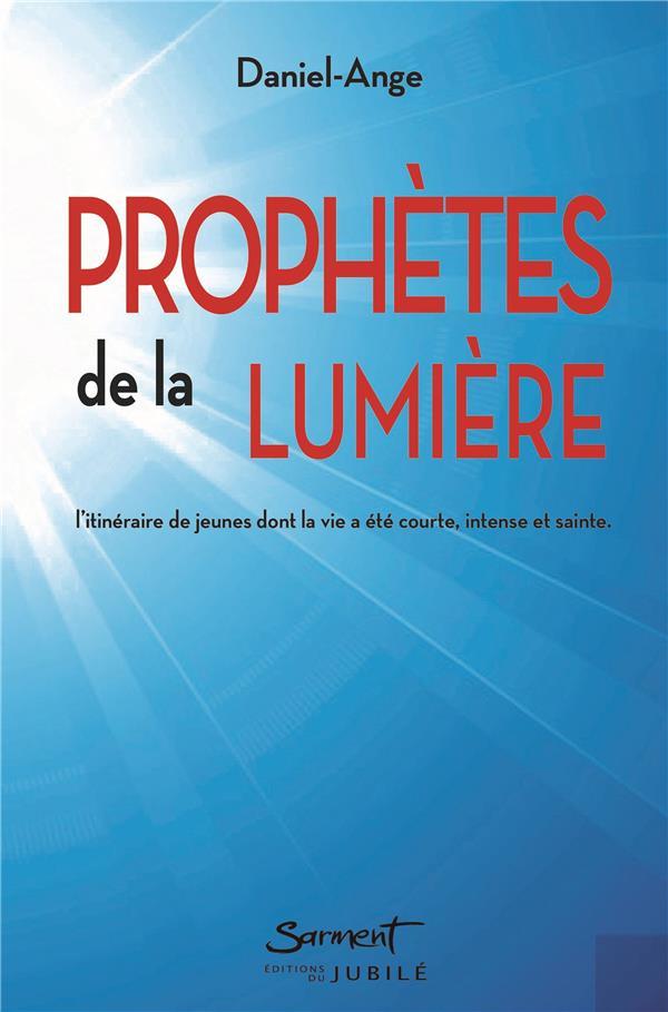 PROPHETES DE LA LUMIERE