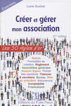 CREER ET GERER MON ASSOCIATION (2E EDITION) Guchet Lucie Puits fleuri