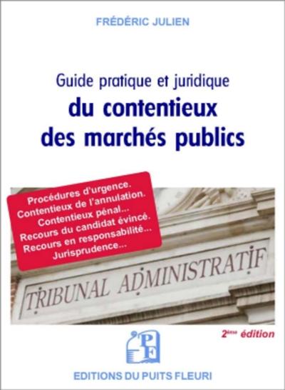 GUIDE PRATIQUE ET JURIDIQUE DU CONTENTIEUX DES MARCHES PUBLICS - PROCEDURES D'URGENCE. CONTENTIEUX D