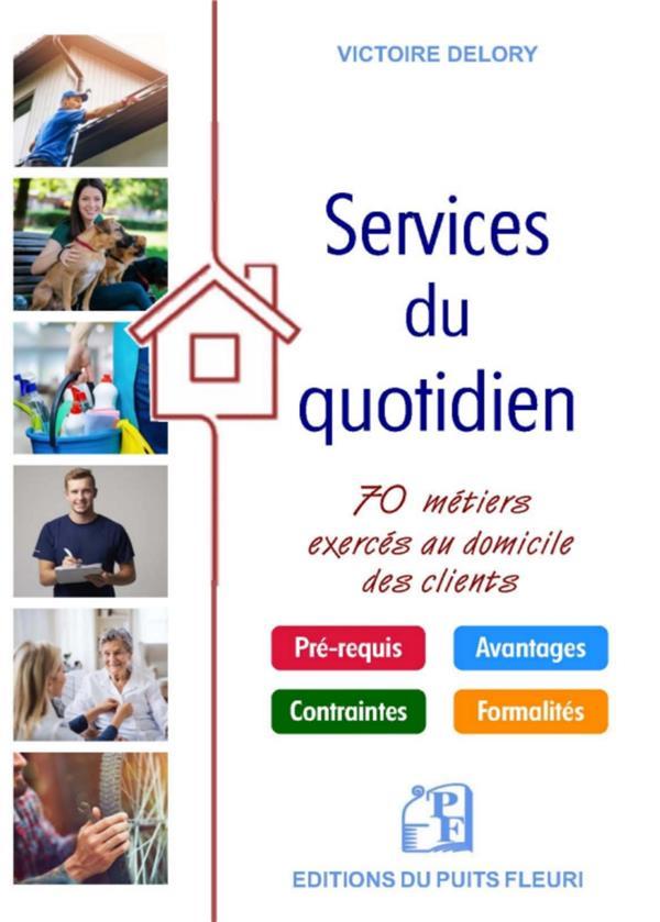 LES SERVICES DU QUOTIDIEN  -  70 METIERS EXERCES AU DOMICILE DES CLIENTS
