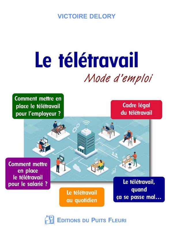 LE TELETRAVAIL : MODE D'EMPLOI