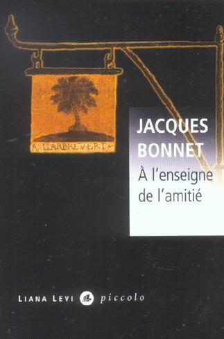 A L'ENSEIGNE DE L'AMITIE BONNET JACQUES LEVI