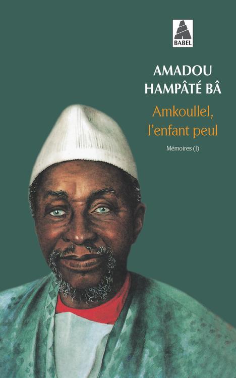AMKOULLEL L'ENFANT PEUL T1- MEMOIRES I BABEL 50 - PRIX TROPIQUES 1991 - POUR INFO : TOME 2 = OUI MON