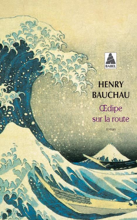 OEDIPE SUR LA ROUTE BAUCHAU, HENRY ACTES SUD