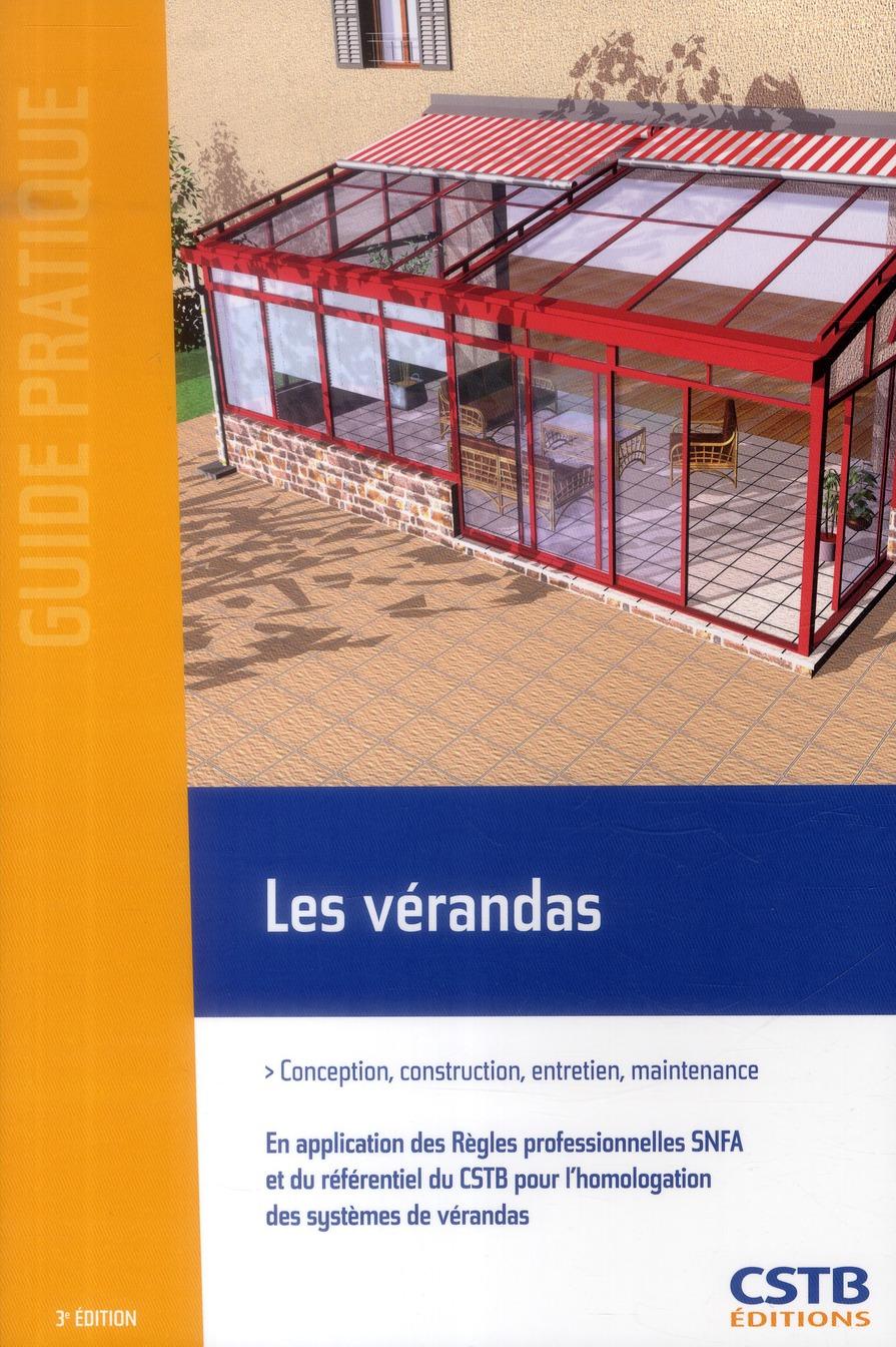 LES VERANDAS CONCEPTION, CONSTRUCTION, ENTRETIEN, MAINTENANCE - EN APPLICATION DES REGLES PROFESSION LAGIER HUBERT Centre scientifique et technique du bâtiment