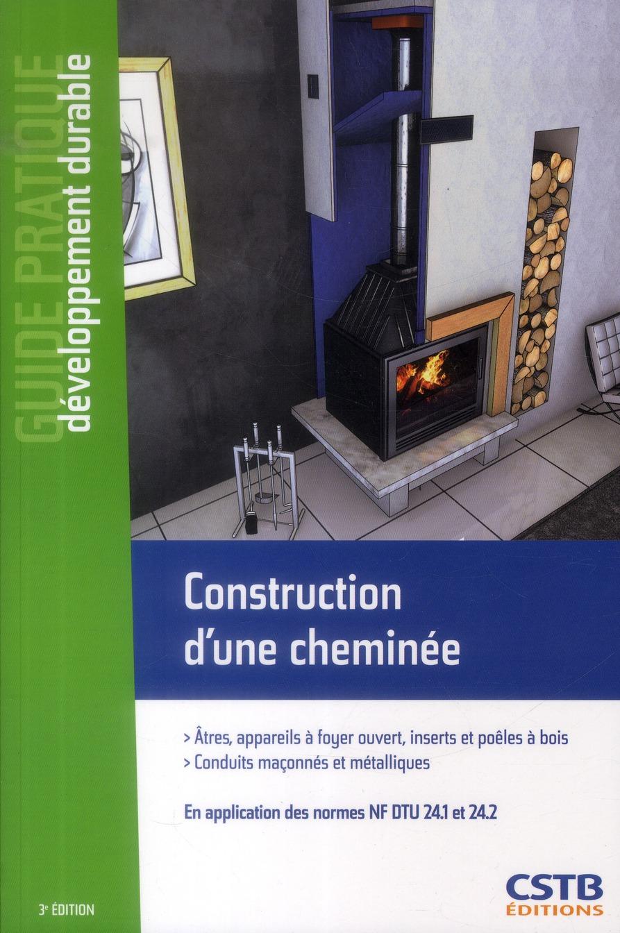 CONSTRUCTION D'UNE CHEMINEE. EN APPLICATION DES NORMES NF DTU 24.1 ET 24.2 - ATRES, APPAREILS A FOYE NON RENSEIGNÉ Centre scientifique et technique du bâtiment
