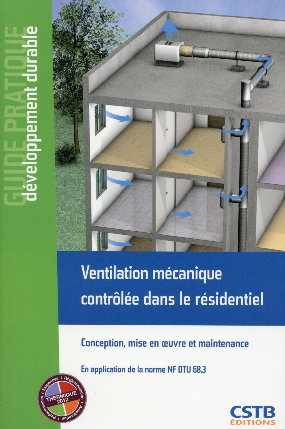 VENTILATION MECANIQUE CONTROLEE DANS LE RESIDENTIEL CONCEPTION, MISE EN  UVRE ET MAINTENANCE - EN AP BERNARD / LEPRINCE / CSTB Centre scientifique et technique du bâtiment