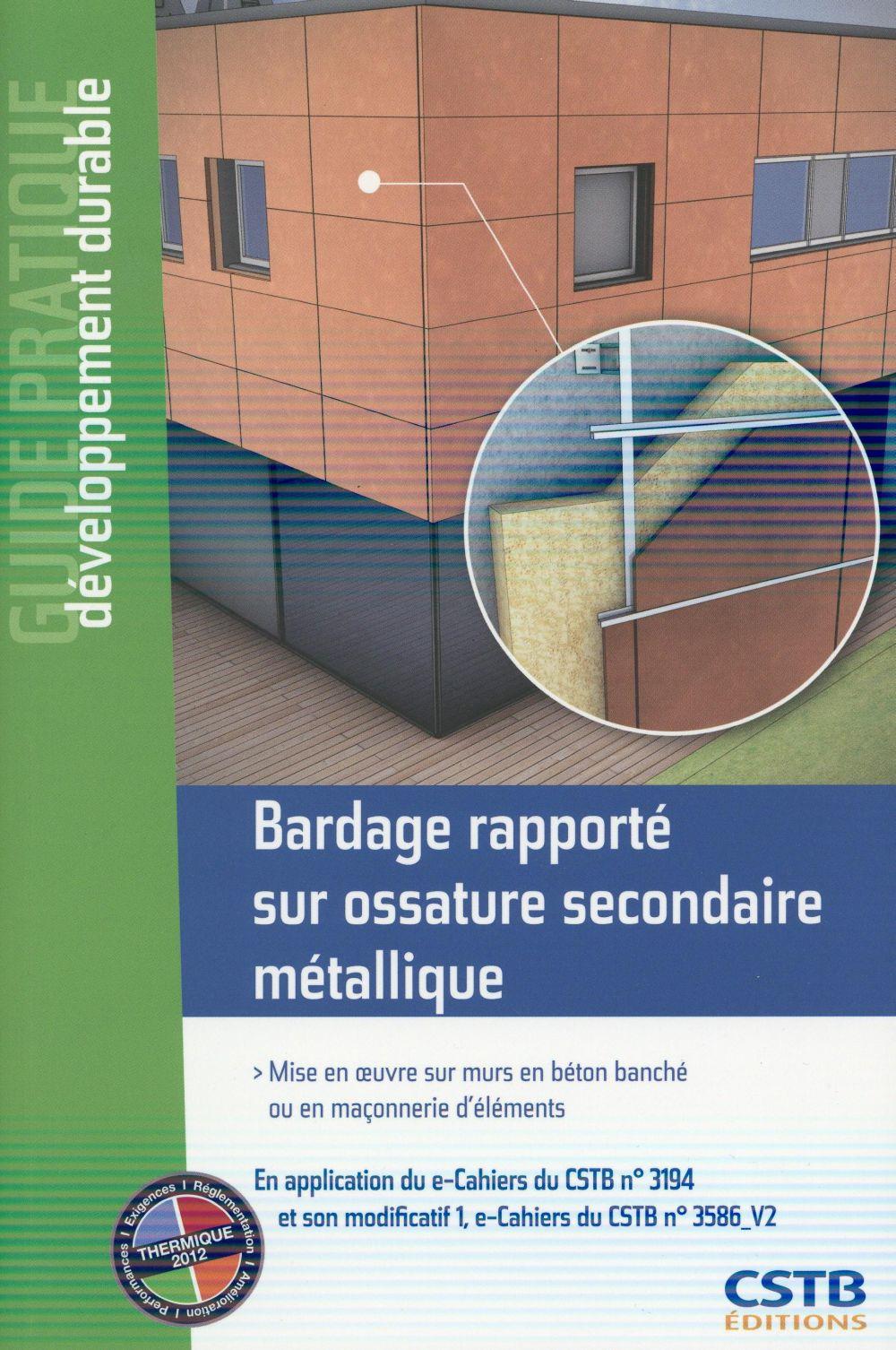 Bardage Rapporte Sur Ossature Secondaire Metallique Mise En Oeuvre Sur Murs En Beton Banche Ou En Ma