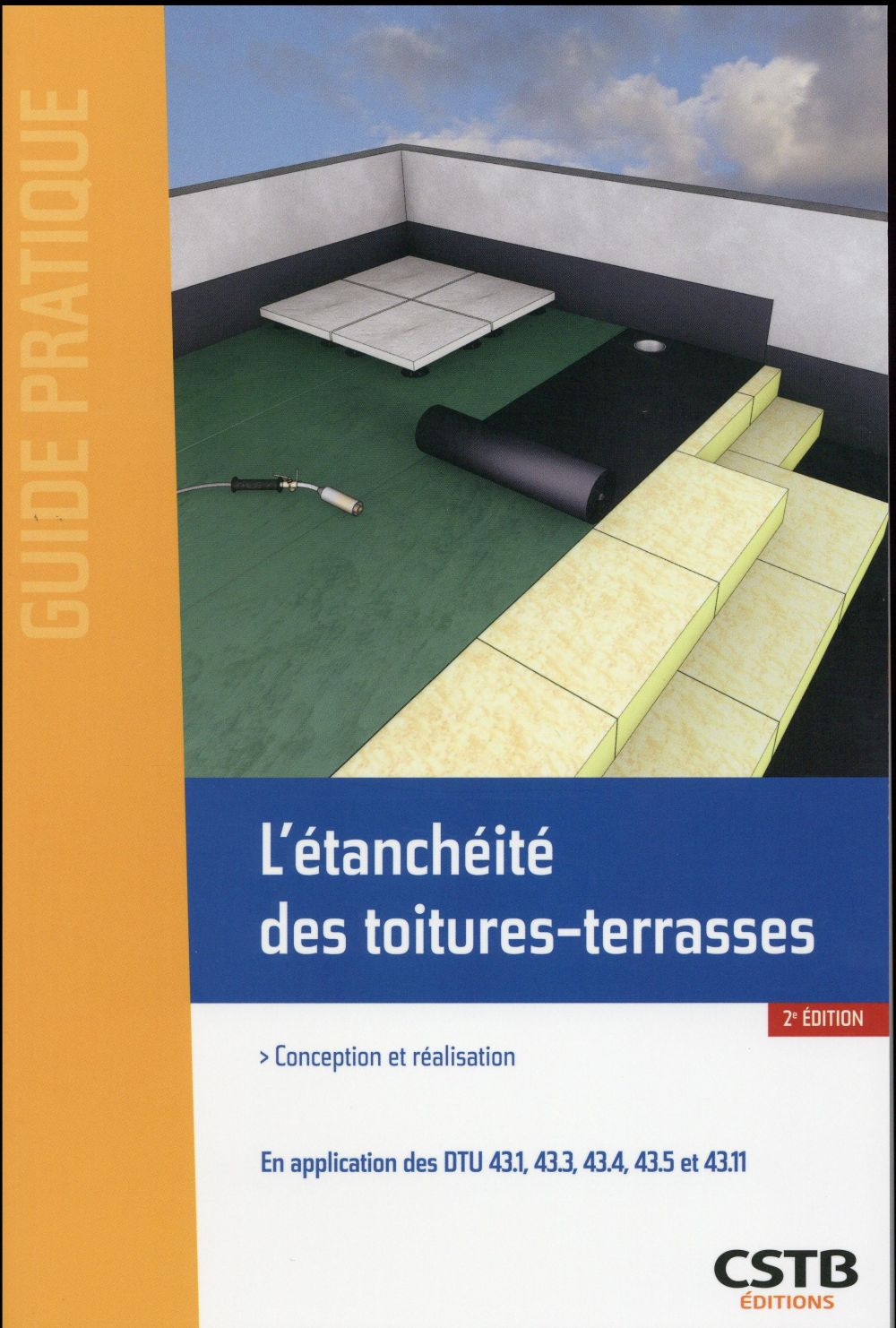 L'ETANCHEITE DES TOITURES-TERRASSES CONCEPTION ET REALISATION - EN APPLICATION DES DTU 43.1, 43.3, 4 REMOLU DANIEL Centre scientifique et technique du bâtiment