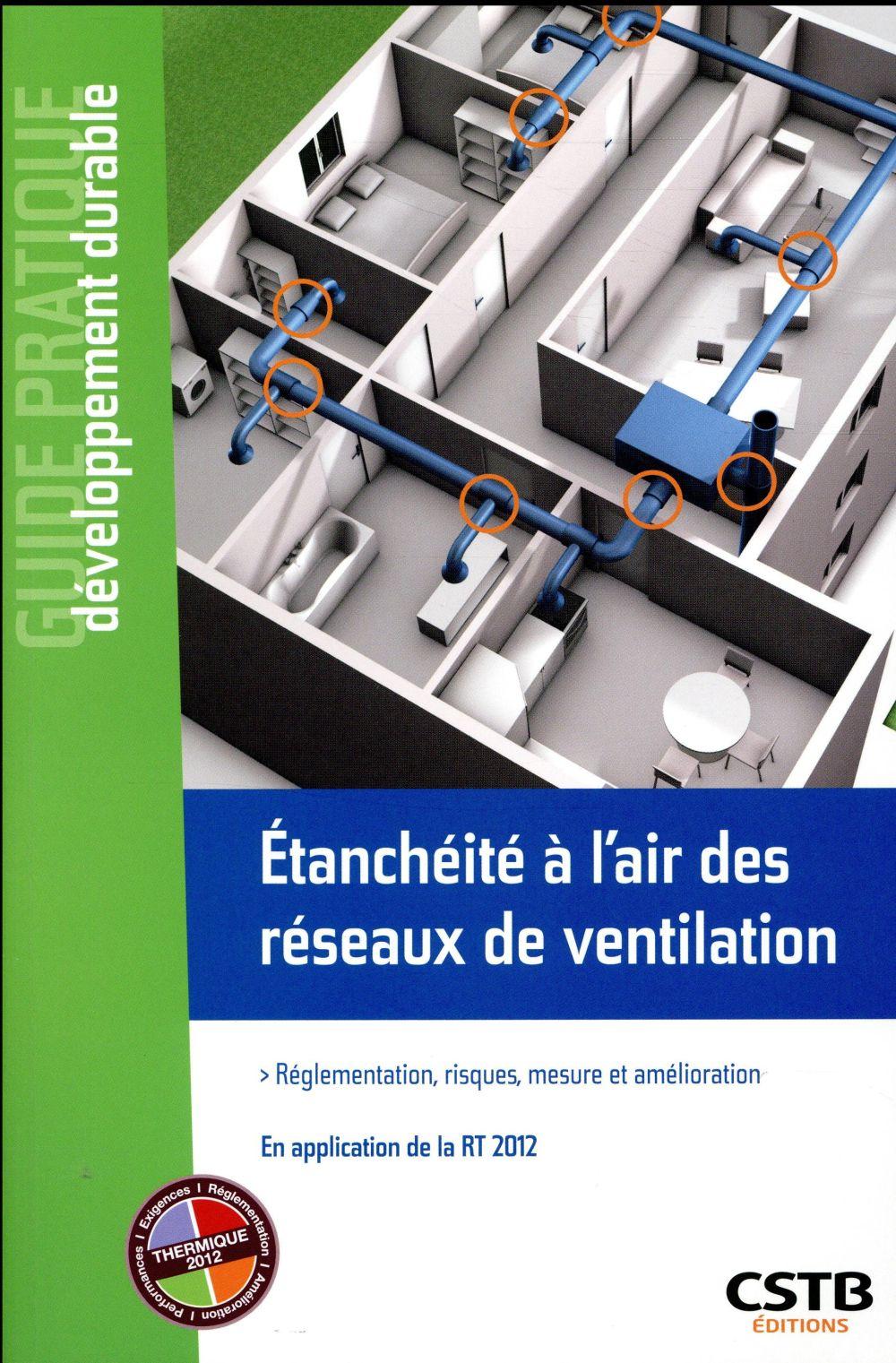 Etancheite A L Air Des Reseaux De Ventilation - Reglementation, Risques, Mesure Et Amelioration. En