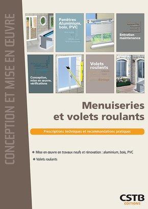 Menuiseries Et Volets Roulants - Prescriptions Techniques Et Recommandations Pratiques HUBERT LAGIER CSTB