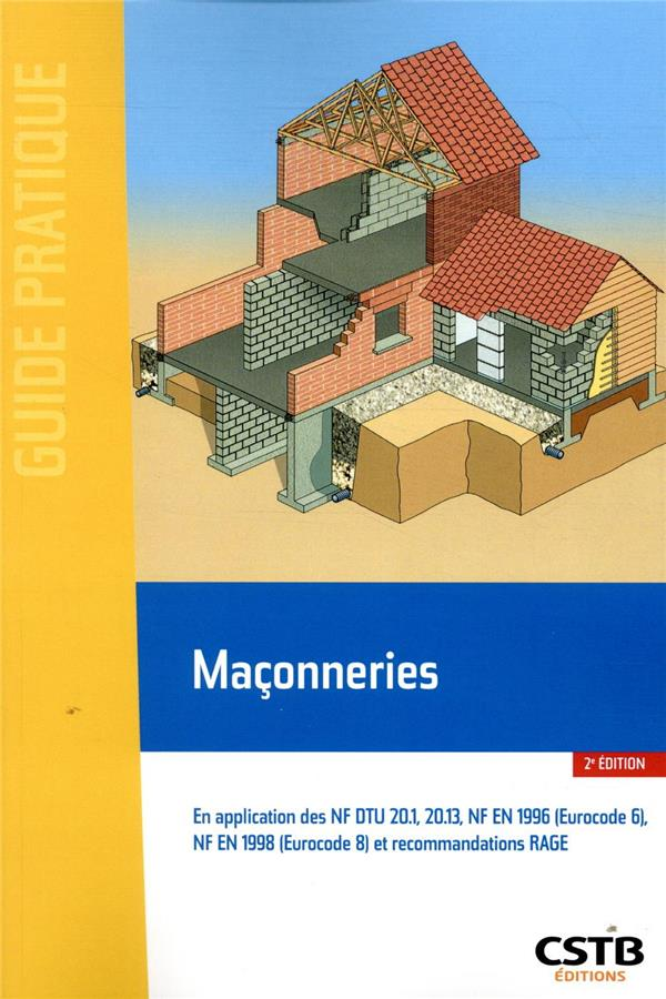 MACONNERIES - EN APPLICATION DES NF DTU 20.1, 20.13, NF EN 1996 (EUROCOD 6), NF EN 1998 (EUROCODE 8) BLACHE/MERLET CSTB