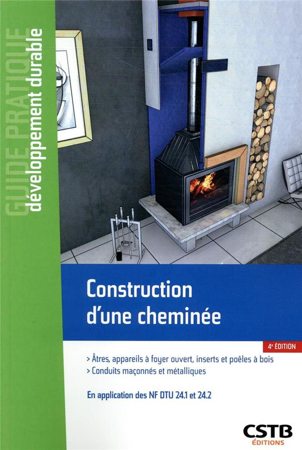 CONSTRUCTION D-UNE CHEMINEE - EN APPLICATION DES NF DTU 24.1 ET 24.2 NORMAND/CHANDELLIER CSTB