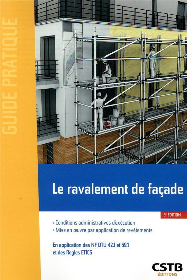 LE RAVALEMENT DE FACADE - PAR APPLICATION DE REVETEMENTS VIROLLEAUD/MOORE CSTB
