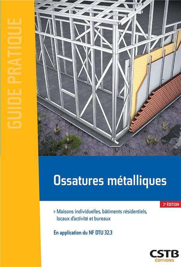 OSSATURES METALLIQUES - MAISONS INDIVIDUELLES, BATIMENTS RESIDENTIELS, LOCAUX D-ACTIVITE ET BUREAUX. THOLLARD XAVIER CSTB