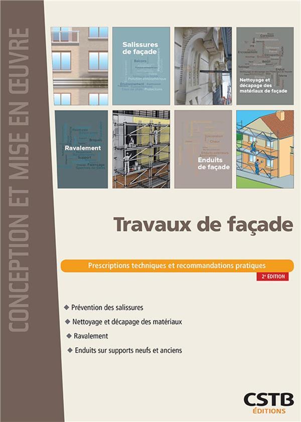 TRAVAUX DE FACADE - PRESCRIPTIONS TECHNIQUES ET RECOMMANDATIONS PRATIQUES/PREVENTION DES SALISSURES, CRESSON/GENEL/MOORE CSTB