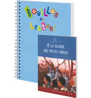 BOUILLON DE LECTURE  -  A LA GLOIRE DES PETITS HEROS  -  CM2