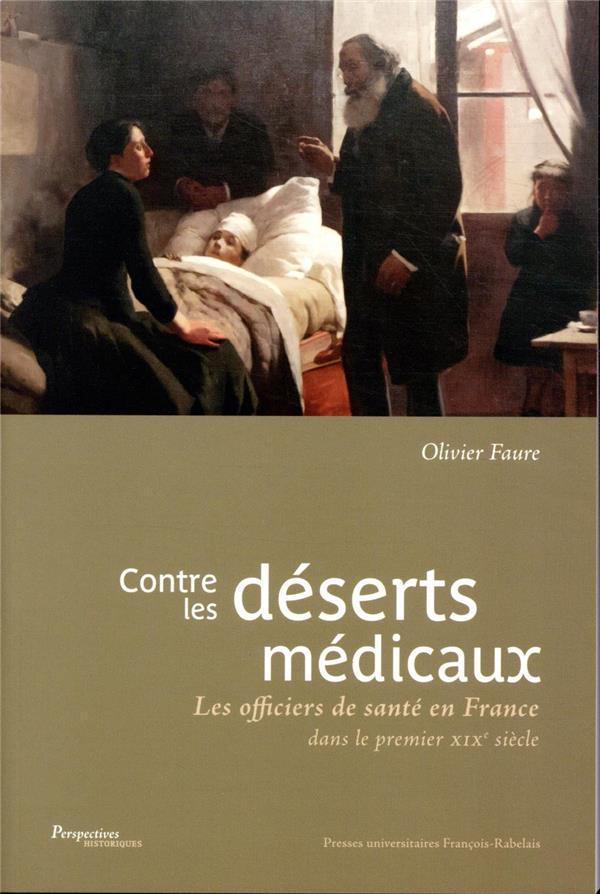 CONTRE LES DESERTS MEDICAUX  -  LES OFFICIERS DE SANTE EN FRANCE DANS LE PREMIER XIXE SIECLE
