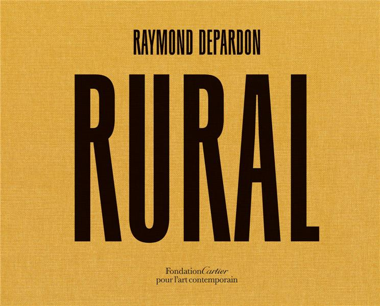RAYMOND DEPARDON, RURAL DEPARDON RAYMOND FONDAT CARTIER