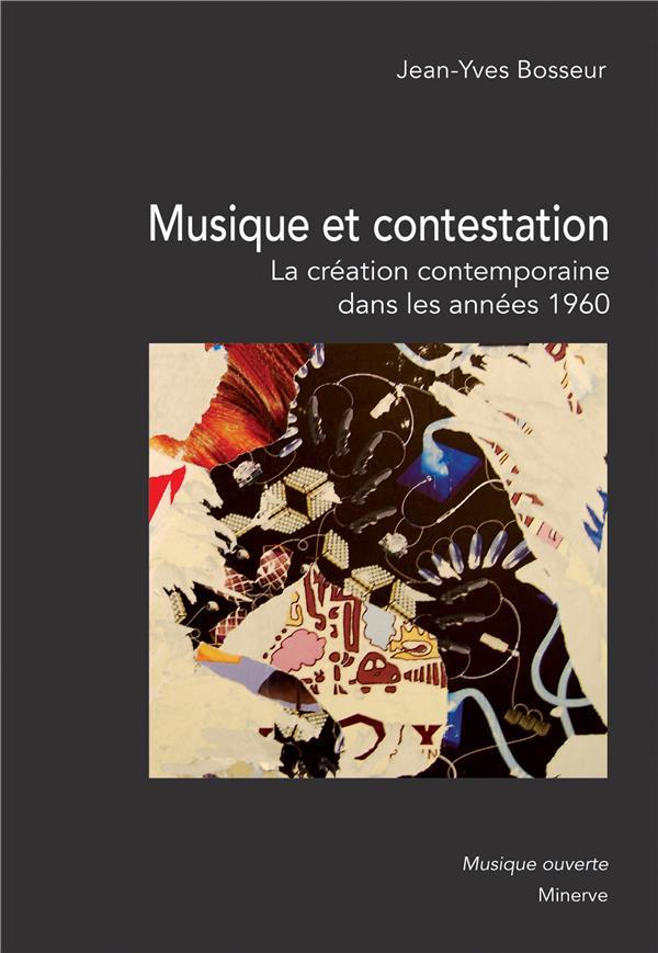 MUSIQUE ET CONTESTATION : LA CREATION MUSICALE CONTEMPORAINE DANS LES ANNEES 1960