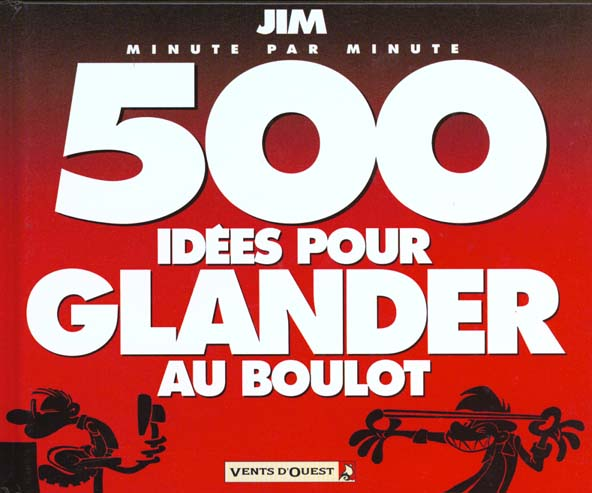 JIM T.4  -  500 IDEES POUR GLANDER AU BOULOT JIM VENTS D'OUEST