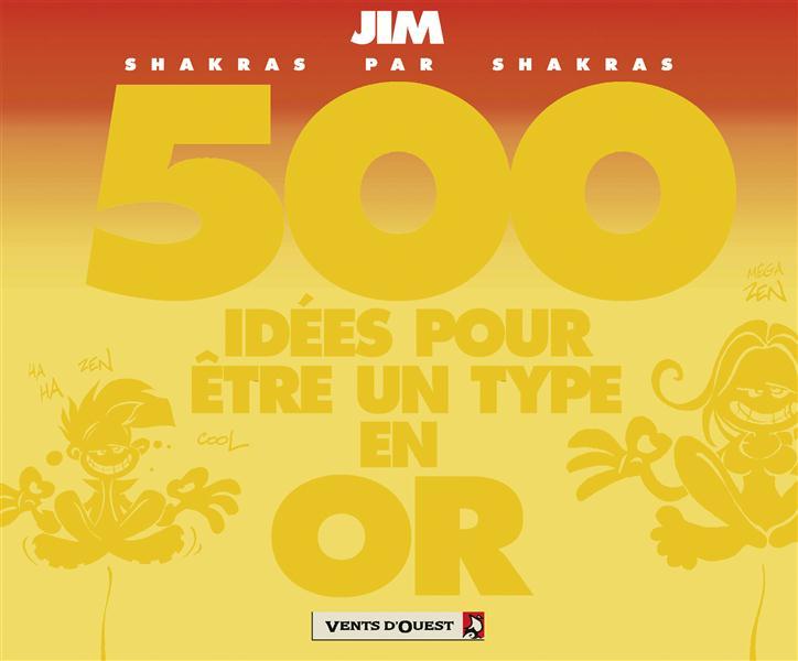 JIM T.14  -  500 IDEES POUR ETRE UN TYPE EN OR