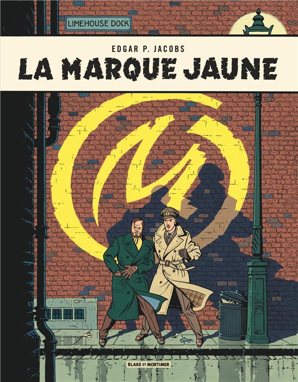 BLAKE ET MORTIMER - T06 - LA MARQUE JAUNE EDGAR P. JACOBS Blake et Mortimer