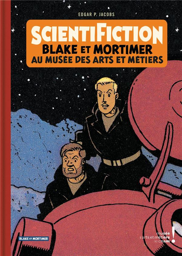 AUTOUR DE BLAKE & MORTIMER - TOME 13 - SCIENTIFICTION - CATALOGUE D'EXPOSITION (ARTS ET METIERS) XXX BLAKE MORTIMER