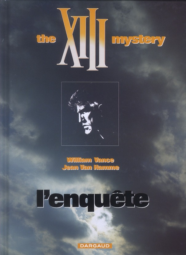 TREIZE (XIII) ANCIENNE COLLECT - XIII - ANCIENNE COLLECTION - TOME 13 - THE XIII MYSTERY : L'ENQUETE VAN HAMME/VANCE DARGAUD