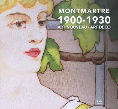 MONTMARTRE  1900  1930  ART NOUVEAU ART DECO
