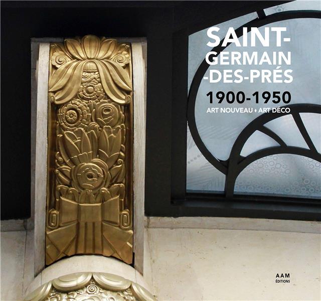 SAINT-GERMAIN-DES-PRES 1900-1950 ART NOUVEAU ART DECO CULOT/CHARLOTTE AAM