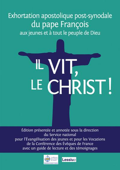 IL VIT, LE CHRIST ! EXHORTATION COMMENTEE