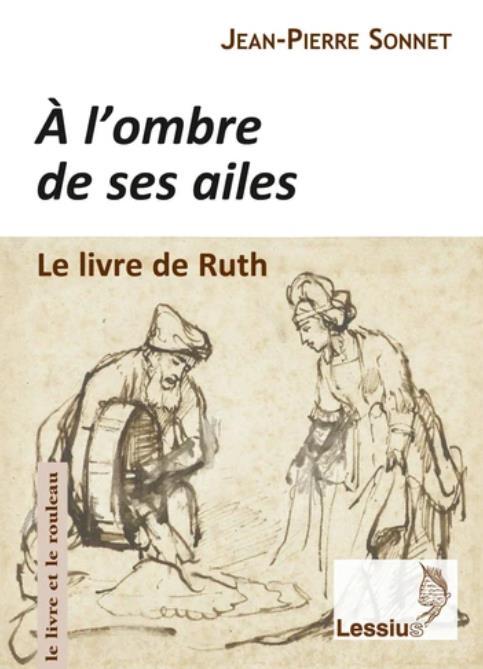 A L-OMBRE DE SES AILES, LE LIVRE DE RUTH - UNE LECTURE NARRATIVE