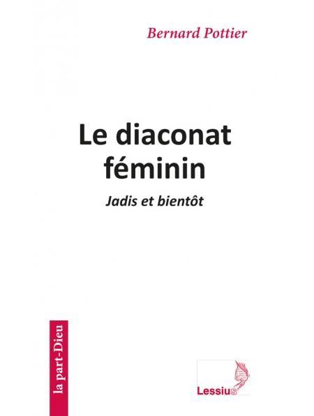 LE DIACONAT FEMININ : JADIS ET BIENTOT