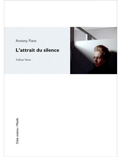 L'ATTRAIT DU SILENCE PAR ANTONY FIANT