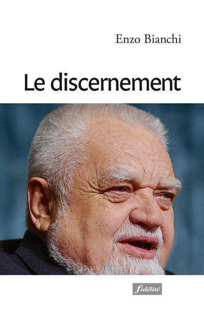 LE DISCERNEMENT BIANCHI ENZO FIDELITE