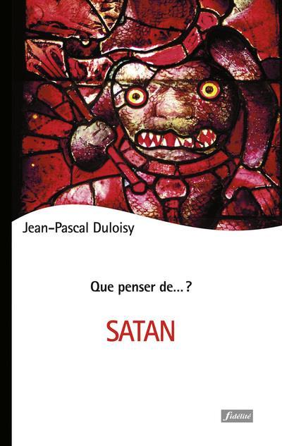 QUE PENSER DE... ?  -  SATAN