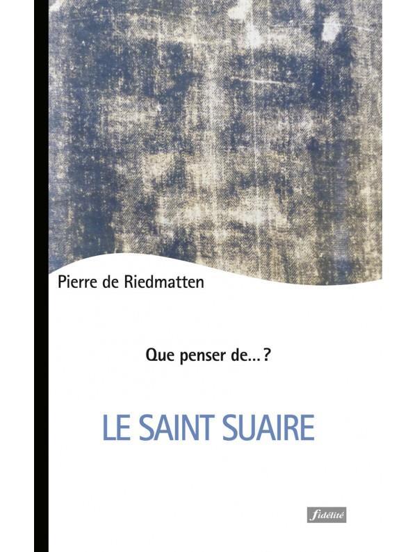 QUE PENSER DE... ?  -  LE SAINT SUAIRE