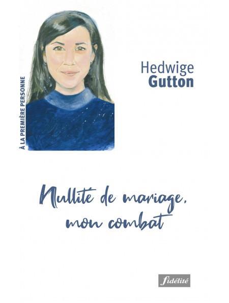 NULLITE DE MARIAGE, MON COMBAT