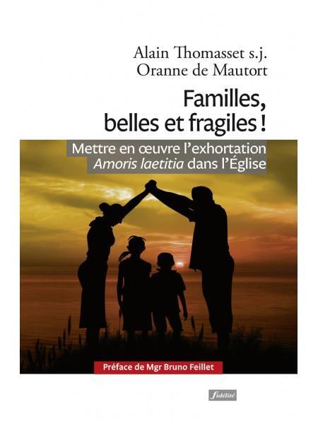 FAMILLES, BELLES ET FRAGILES !