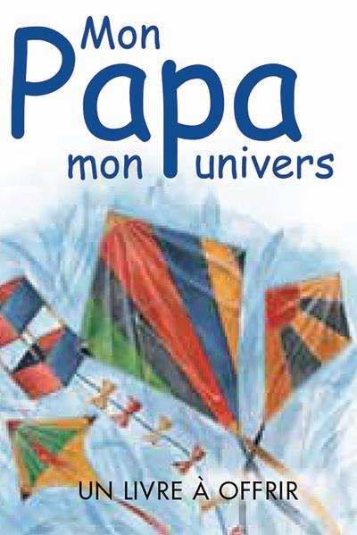MON PAPA, MON UNIVERS EXLEY H EXLEY