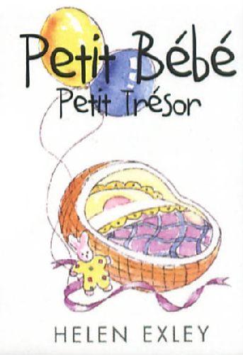 PETIT BEBE, PETIT TRESOR EXLEY HELEN EXLEY