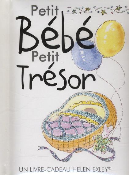 PETIT BEBE, PETIT TRESOR EXLEY Exley