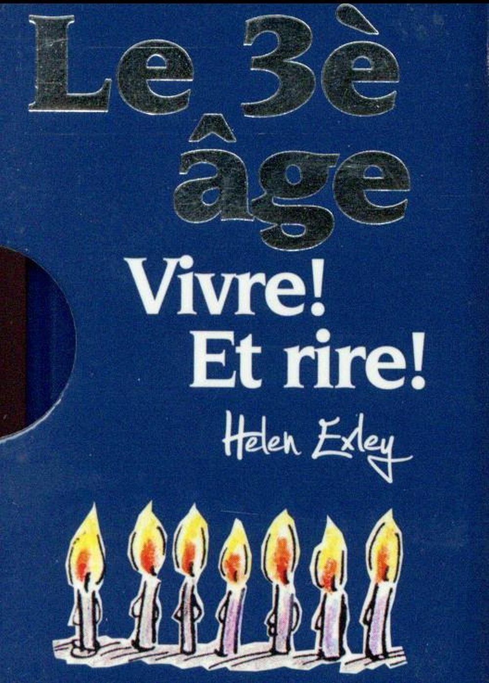 LE 3EME AGE  -  VIVRE ! ET RIRE EXLEY Exley
