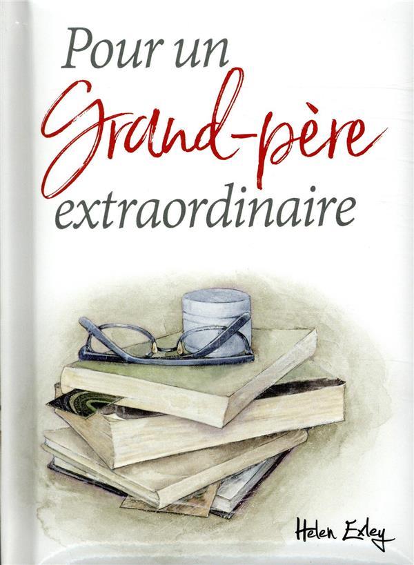 POUR UN GRAND-PERE EXTRAORDINAIRE EXLEY EXLEY