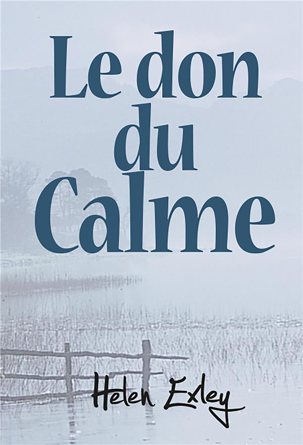 LE DON DU CALME EXLEY EXLEY