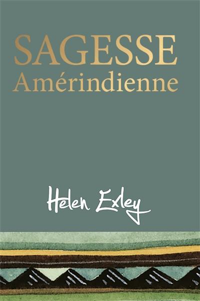 SAGESSE AMERINDIENNE EXLEY EXLEY