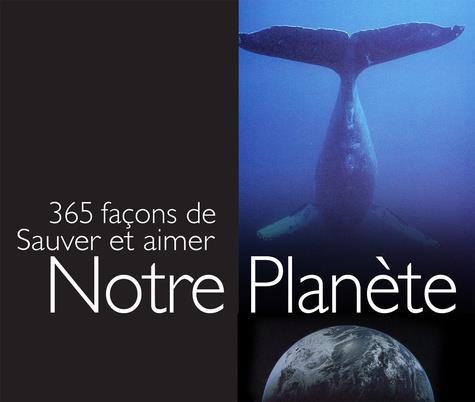 365 FACONS DE SAUVER LA PLANETE EXLEY HELEN EXLEY