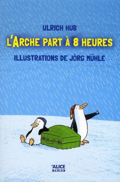 L'ARCHE PART A 8 HEURES HUB, ULRICH ALICE