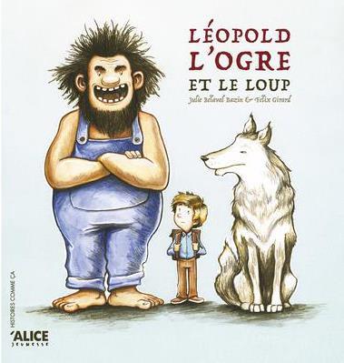 LEOPOLD, L-OGRE ET LE LOUP BELAVAL/GIRARD ALICE